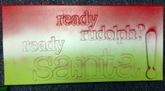 diy canvas art. chipboard letters. Paint & canvas. Ready Rudolph? Ready Santa!