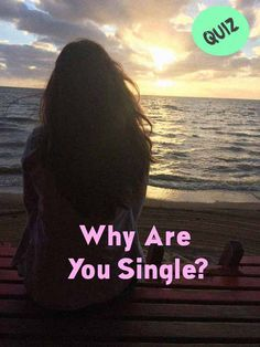 Why Are You Single? Why Are You Single, Love Quiz, Quizzes, Quizes