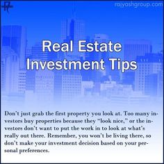 Dont just grab the first property you look at. Too many investors buy properties because they look nice or the investors dont want to put the work in to look at whats really out there. Remember you wont be living there so dont make your investment decision based on your personal preferences. While you shouldnt fall into the trap of analysis paralysis make sure you are thorough in looking through properties. Give yourself a wide range of options then narrow them down based on the criteria…