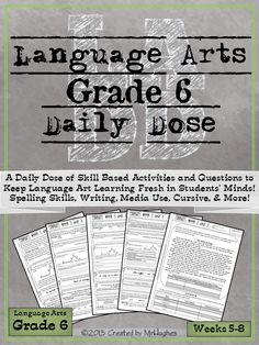 SET #2- Weeks 5-8 Are Here! If you're looking for an extensive, spiraling, language arts resource to help your students be lifelong learners, than you have come to right place. Language Arts Daily Dose Grade 6 is designed to teach a skill over 5 days with the student asked to do more each day Also perfect to challenge 4th/5th graders or support 7th/8th graders who need extra help in Language Arts. ($)