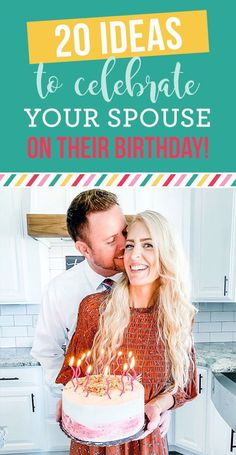 20 Creative & Meaningful Ways to Celebrate Your Spouse on Their Birthday! #husbandbirthday #wifebirthday Birthday Wishes For Boyfriend, Birthday Gift For Wife, Husband Birthday, Man Birthday, Marriage Gifts, Happy Marriage, Godly Marriage, 30th Birthday Quotes, 20th Birthday