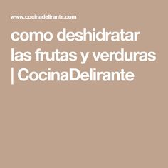 como deshidratar las frutas y verduras | CocinaDelirante Smoothies, Food And Drink, Snacks, Ideas Para, Santa, Crochet, Freeze Dried Fruit, Homemade Recipe, Easy Cooking