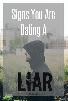 """how to tell if youre dating a pathological liar Dating 5 ways to tell she's lying you may not be a detective, but you sure can   """"if you're worried something's up and you come to her with it, does she avoid  your  just keep in mind that unless she's a compulsive liar, she's going to seem ."""