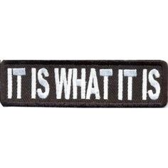 Amazon.com: IT IS WHAT IT IS Funny Embroidered NEW IRON ON and SEW ON Cool Biker Vest Patch!: Arts, Crafts & Sewing  $6