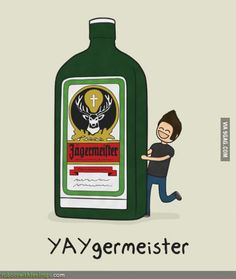 Jagermeister........ wait what?