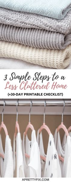 Keeping your home clutter free can feel overwhelming sometimes. Make things easier with these 3 simple steps to creating a less cluttered home. (And get a FREE 30-Day Printable Checklist to get you started!)