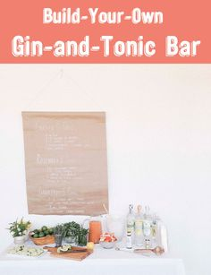 Build your own gin and tonic bar!