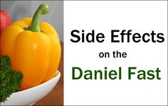 Side Effects on the Daniel Fast