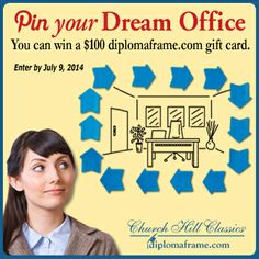 Share with us your #DreamOffice and you will be entered to win a $100 diplomaframe.com eGift Certificate.Contest ends on July 9, 2014