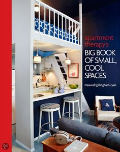 Apartment Therapys Big Book Of Small, Cool Spaces