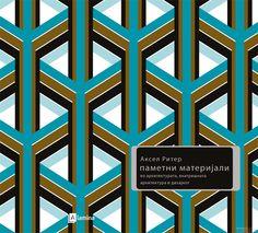 Паметни Материјали во архитектурата, внатрешната архитектура и дизајнот - Аксел Ритер | Smart Materials in Architecture, Interior Architecture and Design - Axel Ritter