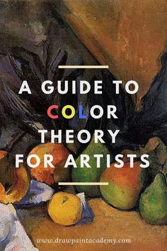 A Comprehensive Guide To Color Theory For Artists Draw - Color Theory Is A Body Of Principles Which Provide Guidance On The Relationship Between Colors And The Physiological Impacts Of Certain Color Combinations Color Theory Is One Of The Most Fundamental Painting Tips, Painting Techniques, Painting Art, Art Paintings, Oil Painting Tutorials, Learn Painting, Painting Courses, Acrylic Painting Lessons, Painting Workshop