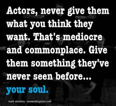 Acting Tips >> Q: How Do You Become a Working Actor? Part 2