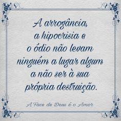 #arrogância #ódio #amor