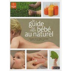 Le guide de mon bébé au naturel: Amazon.fr: Collectif, Catherine Piraud-Rouet, Dominique Leyronnas: Livres