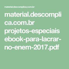 material.descomplica.com.br projetos-especiais ebook-para-lacrar-no-enem-2017.pdf