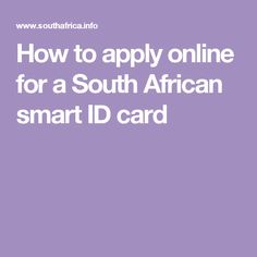 How to apply online for a South African smart ID card Apply Online, How To Apply, African, Cards, Maps, Playing Cards