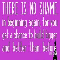 Positive Inspirational Quotes: There is no shame in ....