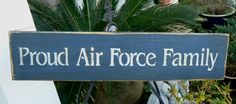 Proud Air Force Family Primitive Home Sign by tinkerscottage, $15.00