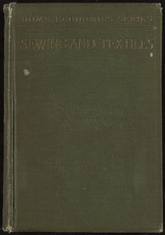 Turner, Annabell / Sewing and textiles: a textbook for grades and rural schools (1918)