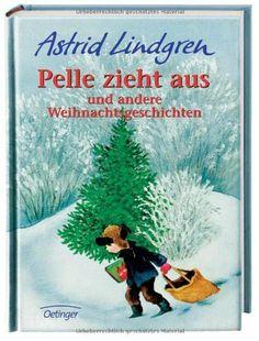 Pelle zieht aus und andere Weihnachtsgeschichten: Kinderbuch zum Vorlesen und Selberlesen von Astrid Lindgren, http://www.amazon.de/dp/378914116X/ref=cm_sw_r_pi_dp_uiz3sb0479ZAK