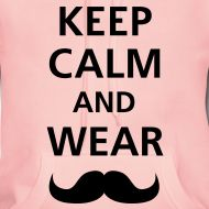 Ceep calm and wear moustache / Keep calm and wear moustaches