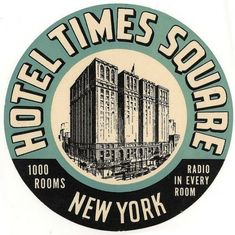 """Hotel Times Square New York"" - Vintage Luggage Labels. Pub Vintage, Vintage Hotels, Vintage Ephemera, Vintage Signs, Vintage Type, Vintage Stuff, Vintage New York, Wedding Vintage, Luggage Stickers"