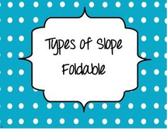 This foldable is designed to go in an interactive notebook or as a stand alone study aid.   Topics covered are positive, negative, undefined and zero slope.   A solid line indicates a fold and a dashed line is to be cut.  My students love when I print these on colored paper.