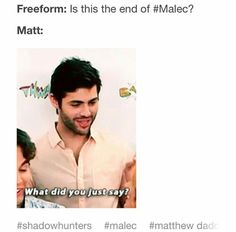 Matt is every single one of us>>> OK so this is how I want Season 2 to end. Magnus goes up to Alec and apologises. Alec says he's sorry too. Then they kiss. Three days and I get to find out if this is true. If they end Season 2 with Malec still not together, I'm going to be so angry