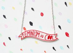 Feminism is Cool Necklace by ModernGirlBlitz on Etsy, $17.00