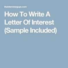 How To Write A Letter Of Interest (Sample Included) Letter Writing Samples, Job Letter, Letter To Teacher, Teaching Letters, Letter Example, Teaching Jobs, Letter Of Interest Template, Business Letter Format, Job Career