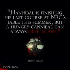 NBC has allowed us to craft a television series that no other broadcast network would have dared… And personally, I look forward to my next meal with NBC. Hannibal Quotes, Hannibal Tv Series, Nbc Hannibal, Hannibal Lecter, Bryan Fuller, Sir Anthony Hopkins, Finish Him, Hugh Dancy, All I Ever Wanted