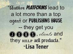 author platform, building a platform, getting published, getting clients, getting jobs, selling products.