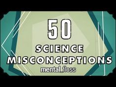 Hank Green discusses 50 common science misconceptions about topics such as bats, dog years, and dinosaurs.