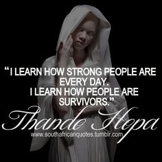"""""""I learn how strong people are every day. I learn how people are survivors."""" - Thando Hopa #Quote  #SouthAfrican #African #Africa #Motherland #Model #Albino #Albinism #Unique #Beautiful #Learn #Strong #People #Day #survivors #Quote #RSAQuotes  www.twitter.com/rsaquotes www.pinterest.com/rsaquotes www.facebook.com/rsaquotes www.instagram.com/rsaquotes www.southafricanquotes.tumblr.com"""