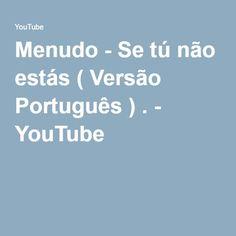 Menudo - Se tú não estás ( Versão Português ) . - YouTube
