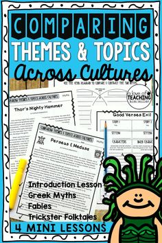 Comparing Themes and Topics Across Cultures RL.4.9 - •Comparing Themes & Topics Across Cultures (introduction) •Compare & Contrast 2 Greek Myths •Compare & Contrast 2 Fables •Compare & Contrast 2 Trickster Folktales  Each lesson allows students to find similarities and differences between the topic, pattern of events, and theme.  Ex: opposition of good and evil and patterns of events in stories, myths, and traditional literature from different cultures.