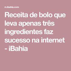 Receita de bolo que leva apenas três ingredientes faz sucesso na internet - iBahia