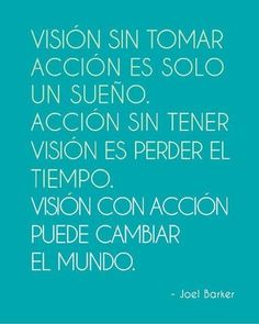 vision without action is just a dream. Action without vision is to waste time. vision with action can change the world.