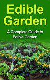 Free Kindle Book -  [Crafts & Hobbies & Home][Free] Edible Gardening: Edible Garden for Beginners: A Complete Step by Step Guide to Edible Plants, Edible Garden Design, Edible Landscape and Much More (Edible ... Edible Landscape, Edible Plants, Edible)