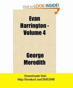 Evan Harrington - Volume 4 (9781153605304) George Meredith , ISBN-10: 1153605309  , ISBN-13: 978-1153605304 ,  , tutorials , pdf , ebook , torrent , downloads , rapidshare , filesonic , hotfile , megaupload , fileserve