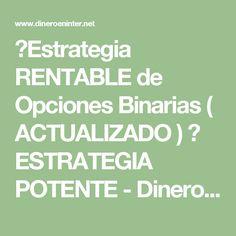★Estrategia RENTABLE de Opciones Binarias ( ACTUALIZADO ) ★ ESTRATEGIA POTENTE - Dinero en Internet