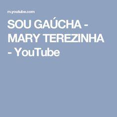 SOU GAÚCHA - MARY TEREZINHA - YouTube