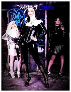 the cover of December Twisted Latex magazine, image by Killer Heels Photography makeup by Imogen Maxwell and Amy Ferguson nuns with guns! Latex, Killer Heels, Makeup Photography, Punk, Costumes, Image, Magazines, Amy, December