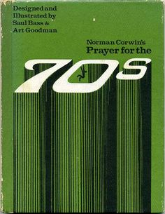 Norman Corwin - Prayer For the 70s, 1969Designed and illustrated by Saul Bass and Art Goodman  More image scans HERE