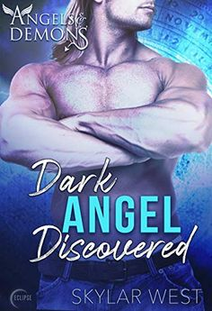 Dark Angel Discovered (Angels and Demons Book 2) by Skylar West