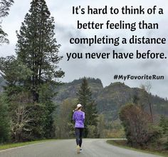 It's hard to think of a better feeling than completing a distance you never have before.