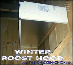 This roost hood is made with styrofoam insulation boards, which the chickens may peck at- if they do, covering the sheets with duct tape will solve that problem.