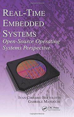 Real-time embedded systems : open-source operating systems perspective / Ivan Cibrario Bertolotti, Gabriele Manduchi