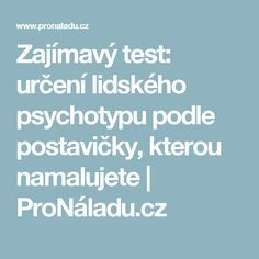 Zajímavý test: určení lidského psychotypu podle postavičky, kterou namalujete | ProNáladu.cz